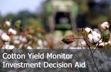 Click here to learn more about the Cotton Yield Monitor Investment Decision Aid.